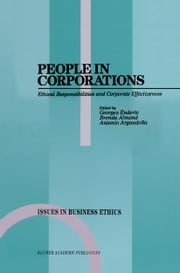 People in Corporations - Ethical Responsibilities and Corporate Effectiveness ebook by Georges Enderle,Brenda Almond,Antonio Argandoña