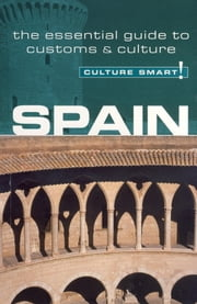 Spain - Culture Smart! - The Essential Guide to Customs & Culture ebook by Marian Meaney