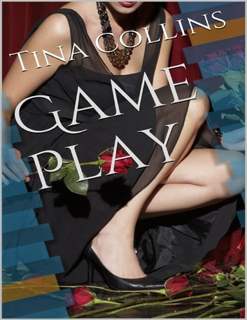 Game Play ebook by Tina Collins