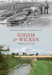 Soham & Wicken Through Time ebook by Michael Rouse & Anthony Day