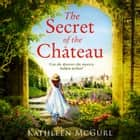 The Secret of the Chateau audiobook by Kathleen McGurl