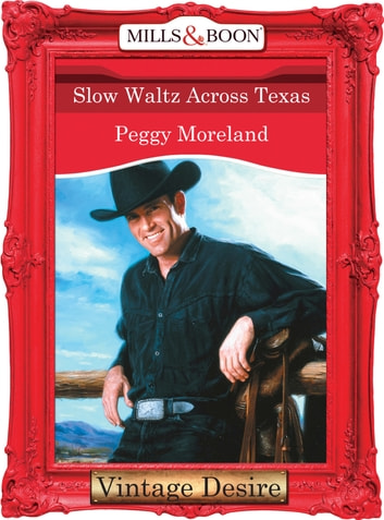 Slow Waltz Across Texas (Mills & Boon Desire) (Texas Grooms (Desire), Book 2) 電子書 by Peggy Moreland
