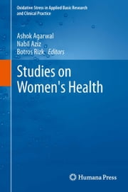 Studies on Women's Health ebook by Ashok Agarwal, Nabil Aziz, Botros Rizk