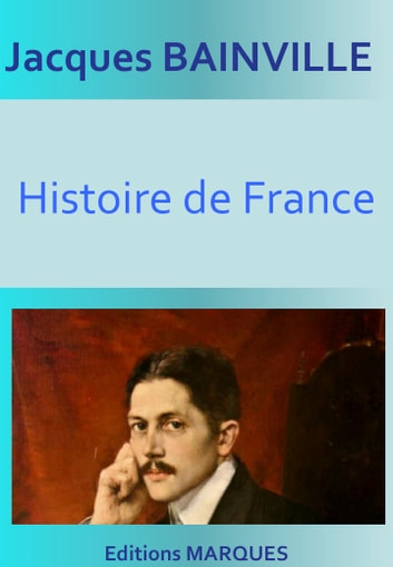 Histoire de France - Version intégrale ebook by Jacques Bainville