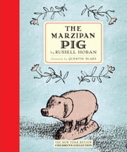The Marzipan Pig ebook by Russell Hoban,Quentin Blake