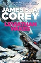 Leviathan Wakes ebook by James S. A. Corey