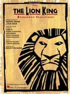 The Lion King - Broadway Selections Songbook ebook by Elton John, Tim Rice