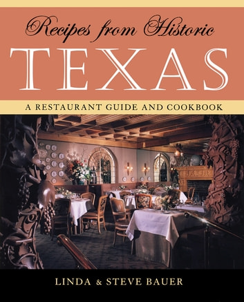 Recipes from Historic Texas ebook by Linda Bauer,Steve Bauer