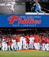 Philadelphia Phillies Past & Present ebook by Rich Westcott