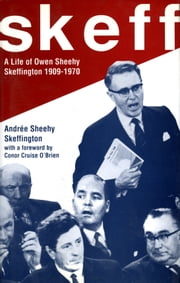 Skeff - A Life of Owen Sheehy Skeffington 1909-1970 ebook by Andree Sheehy Skeffington,Conor Cruise O' Brien