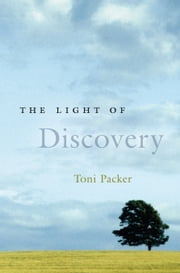 The Light of Discovery ebook by Toni Packer,Joan Tollifson