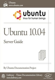 Ubuntu 10.04 LTS Server Guide ebook by Ubuntu Documentation Project