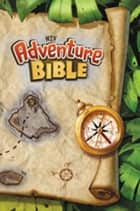 NIV, Adventure Bible, eBook ebook by