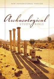NIV Archaeological Study Bible - An Illustrated Walk Through Biblical History and Culture ebook by Walter C. Kaiser, Jr.,Duane Garrett