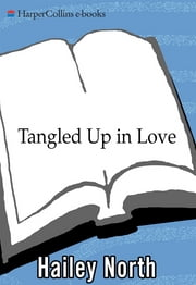 Tangled Up in Love ebook by Hailey North