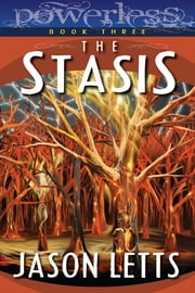 The Stasis (Powerless #3) ebook by Jason Letts