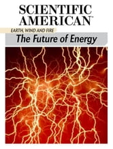 The Future of Energy - Earth, Wind and Fire ebook by Scientific American Editors
