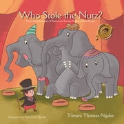 Who Stole the Nutz? - From the Chronicles of Poems and Stories Mother Goose Forgot ebook by T-Imani Thomas-Ngabe