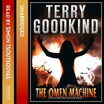 The Omen Machine (A Richard and Kahlan novel) audiobook by Terry Goodkind