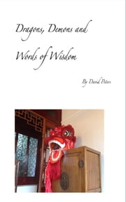 Dragons, Demons and Words of Wisdom ebook by David Peters