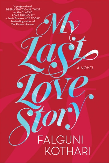 My Last Love Story - A Novel ebook by Falguni Kothari