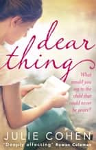 Dear Thing ebook by Julie Cohen