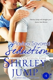 The Playboy Savored Seduction ebook by Shirley Jump