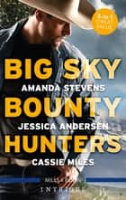 Big Sky Bounty Hunters/Going to Extremes/Bullseye/Warrior Spirit ebook by Cassie Miles, Amanda Stevens, Jessica Andersen