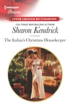 The Italian's Christmas Housekeeper - A Classic Christmas Romance 電子書籍 by Sharon Kendrick