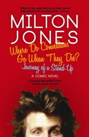 Where Do Comedians Go When They Die? - Journey of a Stand-Up ebook by Milton Jones