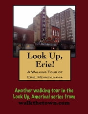 A Walking Tour of Erie, Pennsylvania ebook by Doug Gelbert