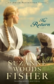 The Return (Amish Beginnings Book #3) ebook by Suzanne Woods Fisher