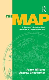 The Map - A Beginner's Guide to Doing Research in Translation Studies ebook by Jenny Williams,Andrew Chesterman