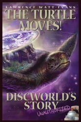 The Turtle Moves! - Discworld's Story Unauthorized ebook by Lawrence Watt-Evans