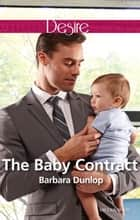 The Baby Contract ebook by Barbara Dunlop