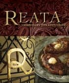 Reata - Legendary Texas Cooking [A Cookbook] ebook by Mike Micallef, Laurie Smith, Julie Hatch