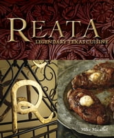 Reata - Legendary Texas Cooking ebook by Mike Micallef,Julie Hatch