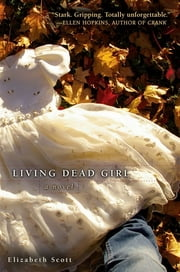 Living Dead Girl ebook by Elizabeth Scott