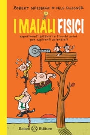 I maiali fisici ebook by Robert  Griesbeck,Nils Fliegner
