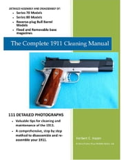 The Complete 1911 Cleaning Manual ebook by Herbert Hazen