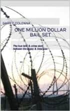 One Million Dollar Bail Set - Gypsy & American Crime Story ebook by Gary C colonna