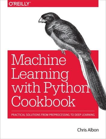 Machine Learning With Python Cookbook Ebook By Chris Albon