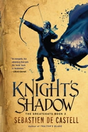 Knight's Shadow ebook by Sebastien de Castell