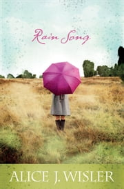 Rain Song (Heart of Carolina Book #1) ebook by Alice J. Wisler
