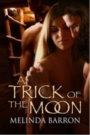 A Trick Of The Moon ebook by Melinda Barron