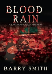 Blood Rain - A San Francisco Mystery ebook by Barry Smith