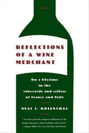 Reflections of a Wine Merchant ebook by Neal I. Rosenthal