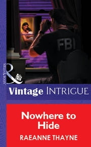 Nowhere to Hide (Mills & Boon Vintage Intrigue) ebook by RaeAnne Thayne