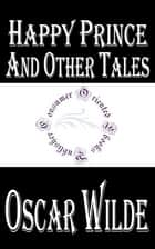 Happy Prince and Other Tales eBook by Oscar Wilde