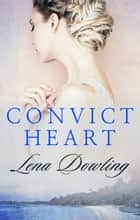 Convict Heart ebook by Lena Dowling